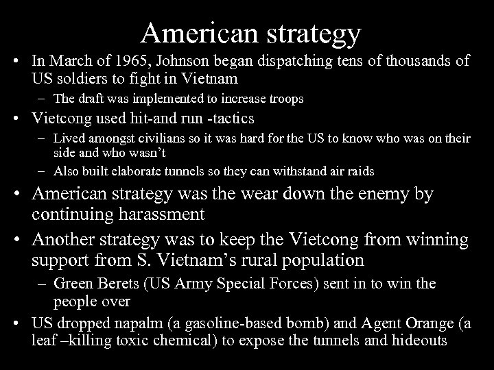 American strategy • In March of 1965, Johnson began dispatching tens of thousands of