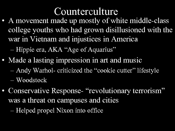Counterculture • A movement made up mostly of white middle-class college youths who had