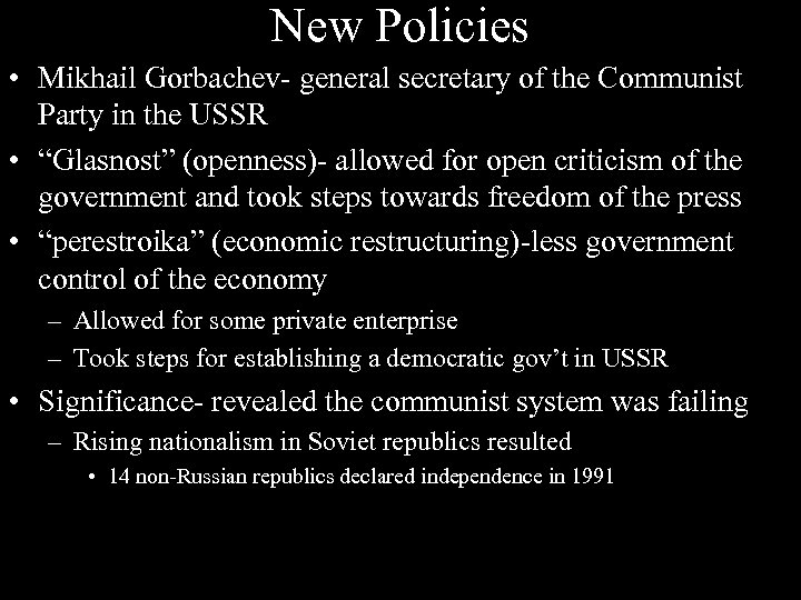 New Policies • Mikhail Gorbachev- general secretary of the Communist Party in the USSR