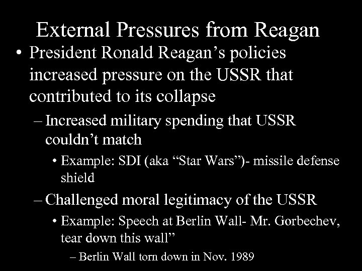 External Pressures from Reagan • President Ronald Reagan's policies increased pressure on the USSR