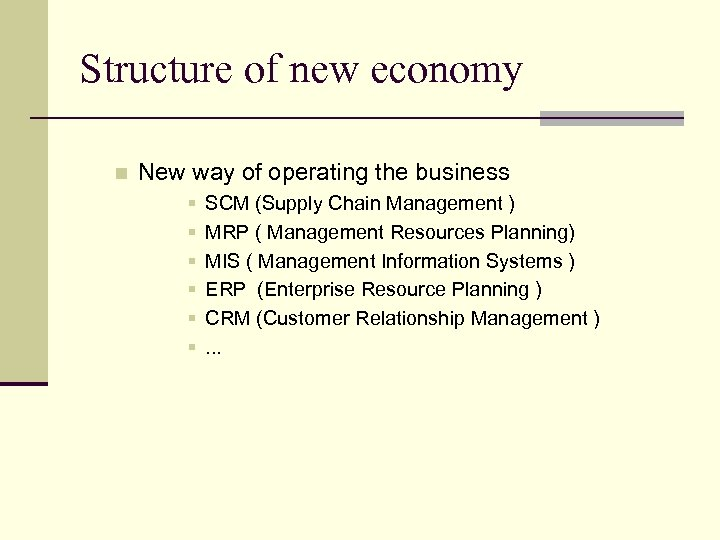 Structure of new economy n New way of operating the business § § §