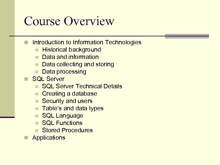 Course Overview n Introduction to Information Technologies Historical background n Data and information n