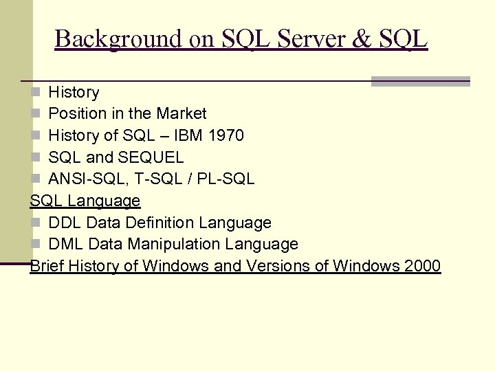 Background on SQL Server & SQL History Position in the Market History of SQL