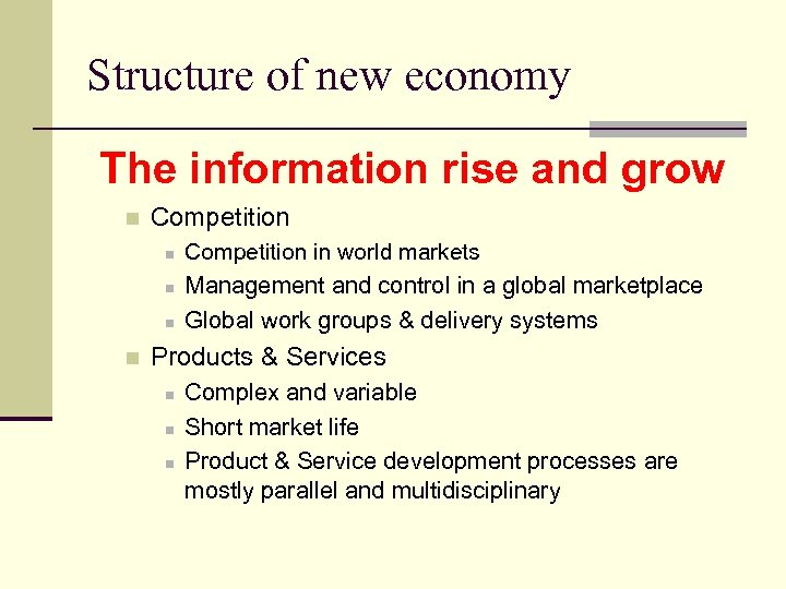 Structure of new economy The information rise and grow n Competition in world markets