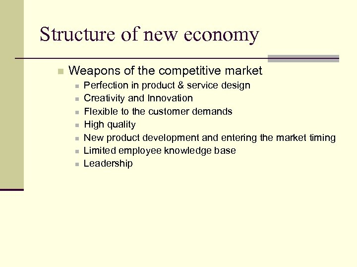 Structure of new economy n Weapons of the competitive market n n n n