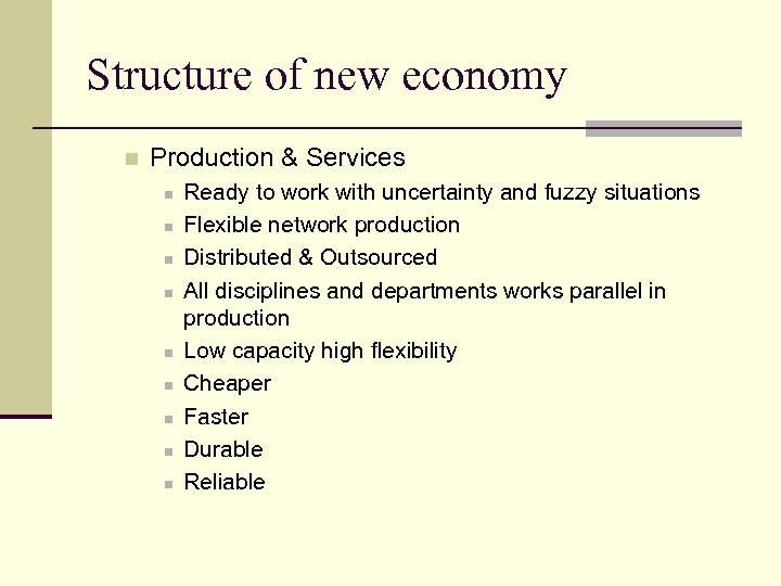 Structure of new economy n Production & Services n n n n n Ready