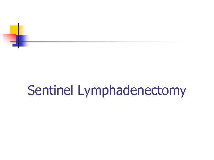 Sentinel Lymphadenectomy