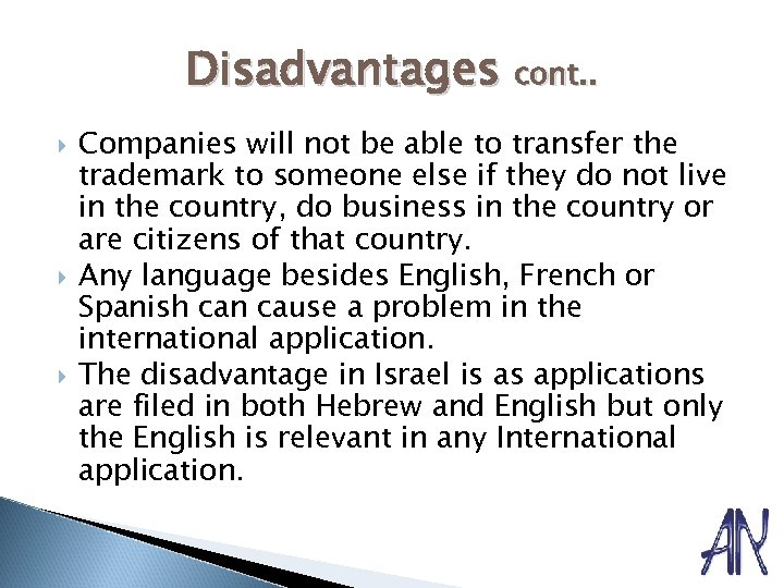 Disadvantages cont. . Companies will not be able to transfer the trademark to someone