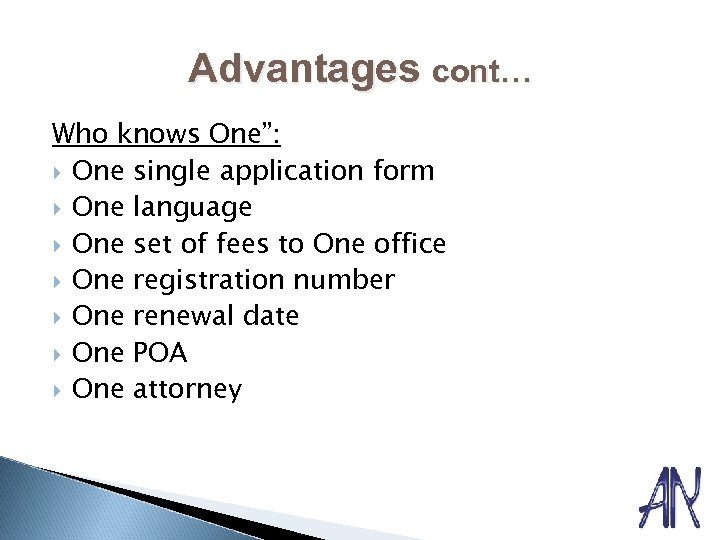 "Advantages cont… Who knows One"": One single application form One language One set of"