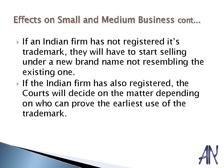 Effects on Small and Medium Business cont… If an Indian firm has not registered