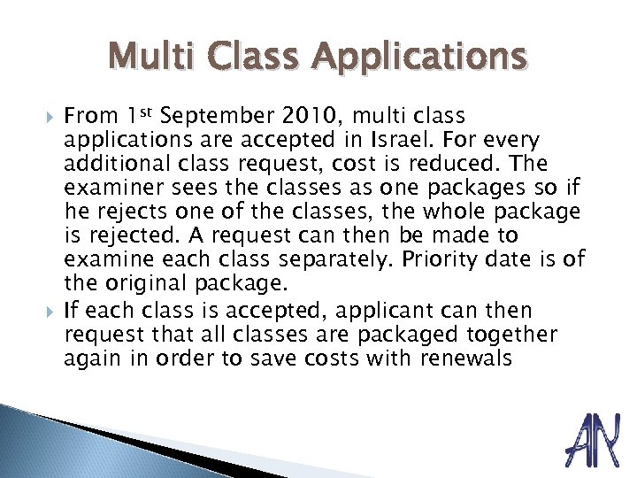 Multi Class Applications From 1 st September 2010, multi class applications are accepted in