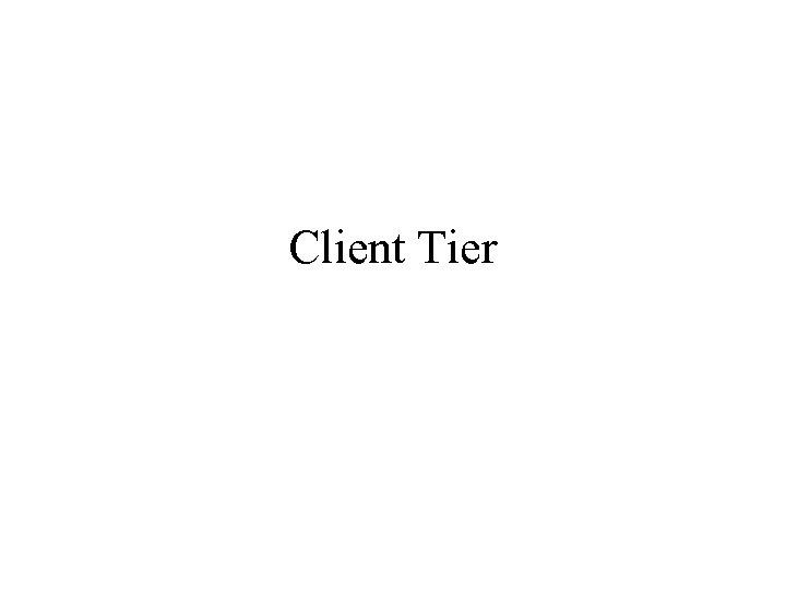 Client Tier