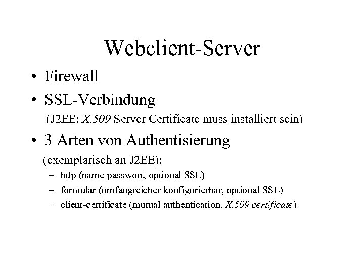 Webclient-Server • Firewall • SSL-Verbindung (J 2 EE: X. 509 Server Certificate muss installiert