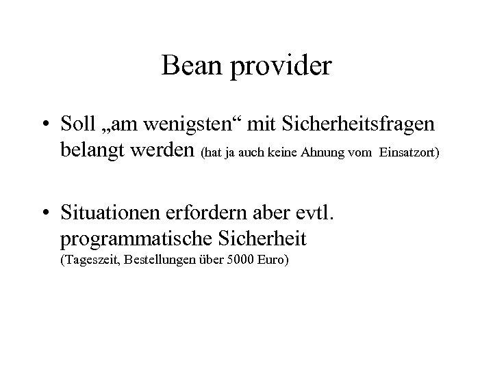 """Bean provider • Soll """"am wenigsten"""" mit Sicherheitsfragen belangt werden (hat ja auch keine"""