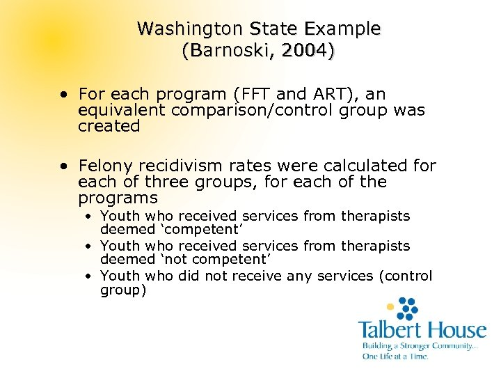 Washington State Example (Barnoski, 2004) • For each program (FFT and ART), an equivalent