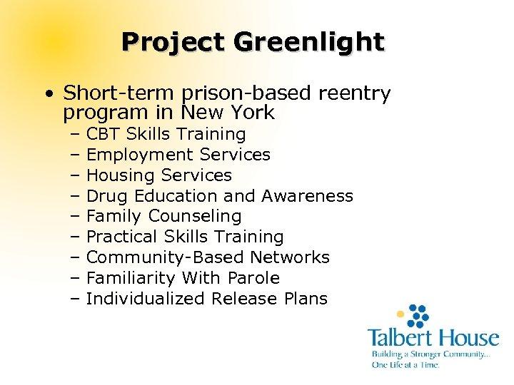 Project Greenlight • Short-term prison-based reentry program in New York – CBT Skills Training