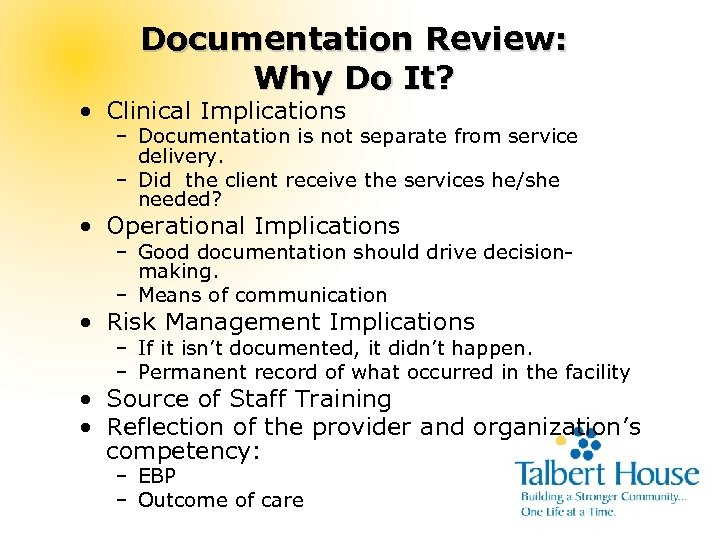 Documentation Review: Why Do It? • Clinical Implications – Documentation is not separate from