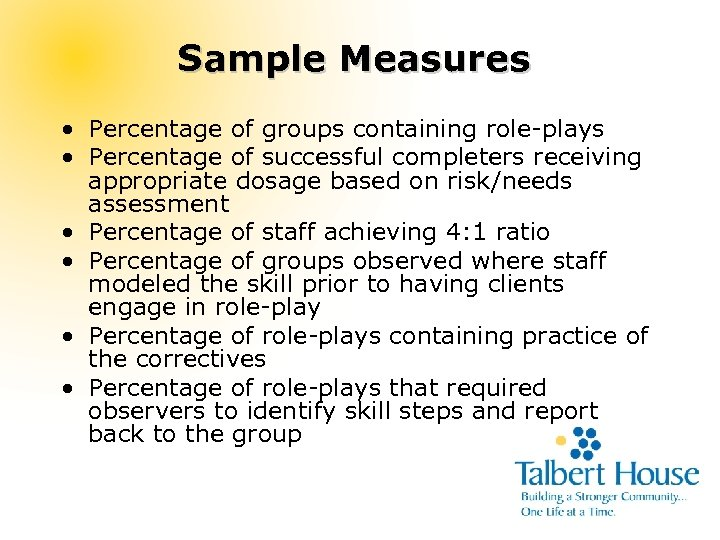 Sample Measures • Percentage of groups containing role-plays • Percentage of successful completers receiving