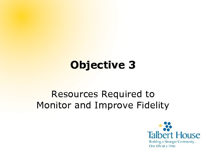 Objective 3 Resources Required to Monitor and Improve Fidelity