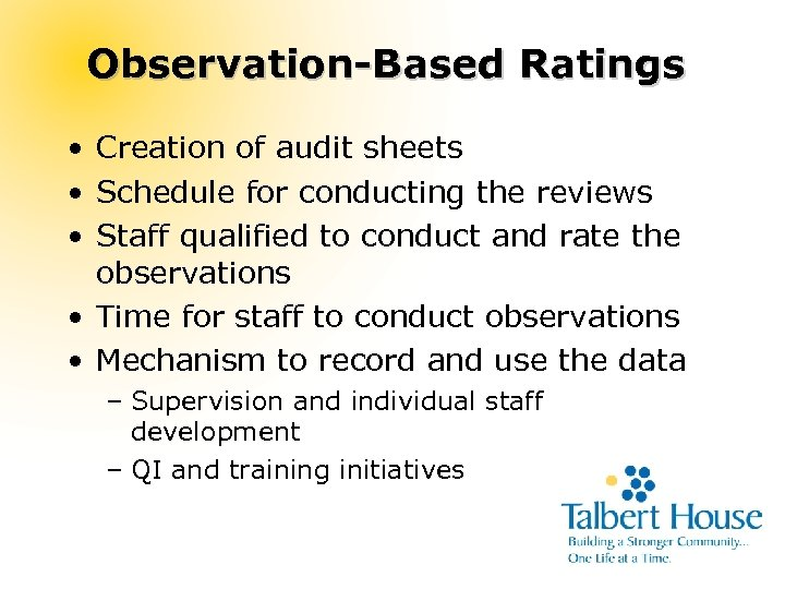 Observation-Based Ratings • Creation of audit sheets • Schedule for conducting the reviews •