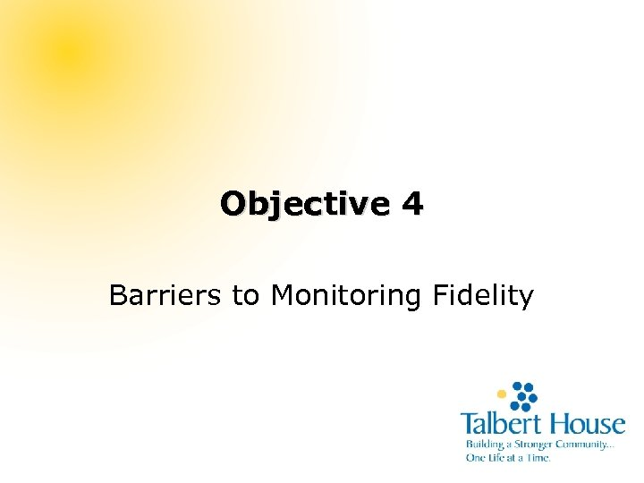 Objective 4 Barriers to Monitoring Fidelity
