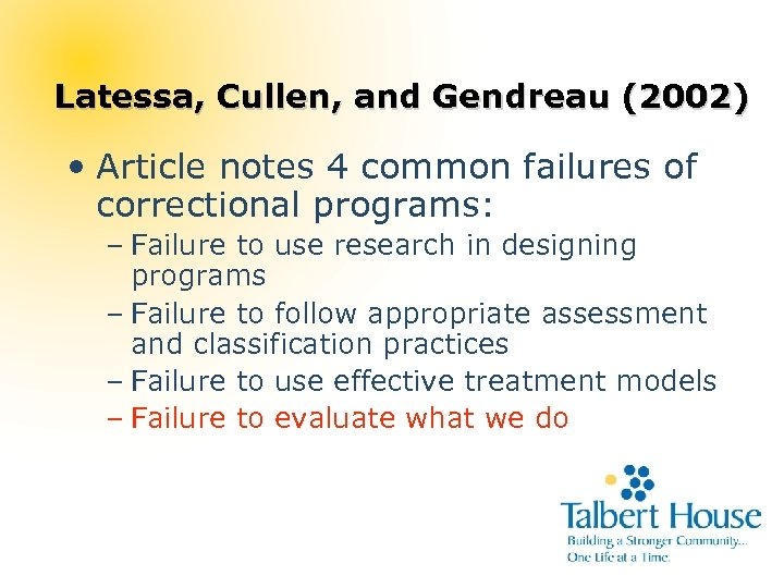 Latessa, Cullen, and Gendreau (2002) • Article notes 4 common failures of correctional programs: