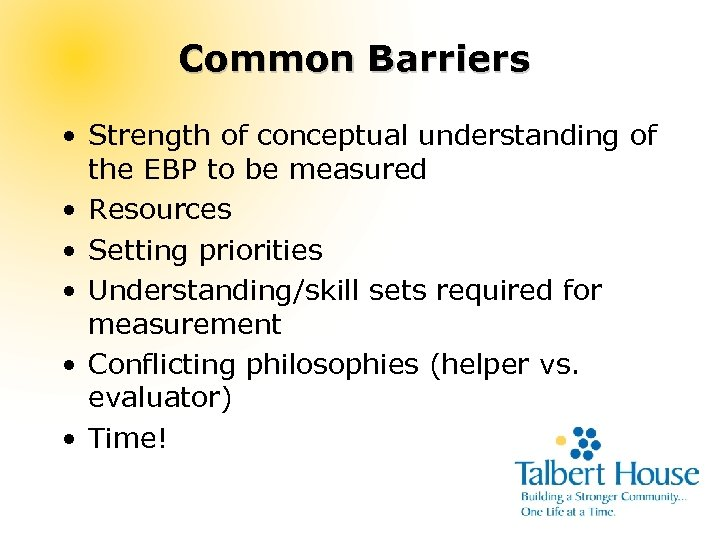 Common Barriers • Strength of conceptual understanding of the EBP to be measured •