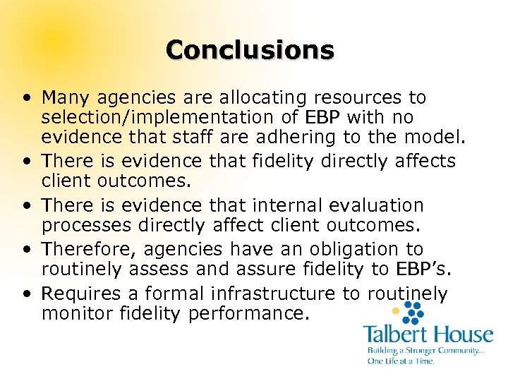 Conclusions • Many agencies are allocating resources to selection/implementation of EBP with no evidence