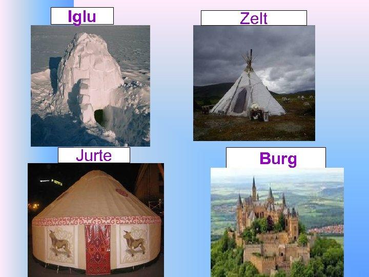 Iglu Jurte Zelt Burg