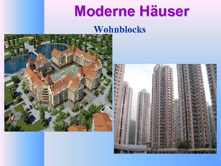 Moderne Häuser Wohnblocks