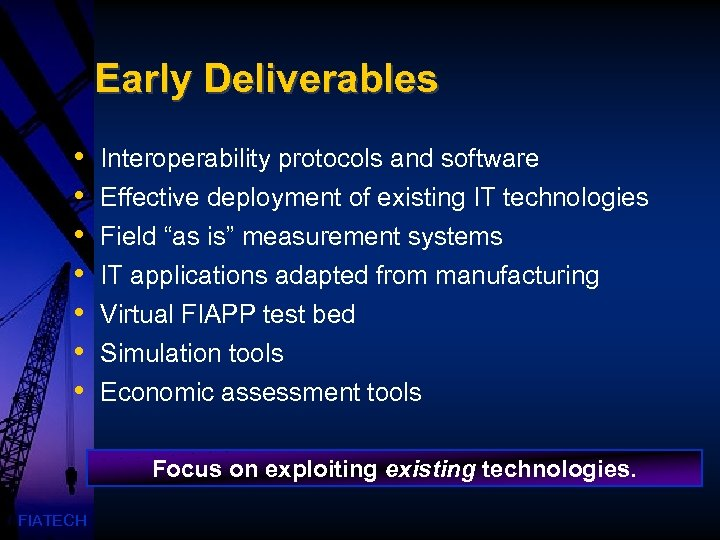 Early Deliverables • • Interoperability protocols and software Effective deployment of existing IT technologies