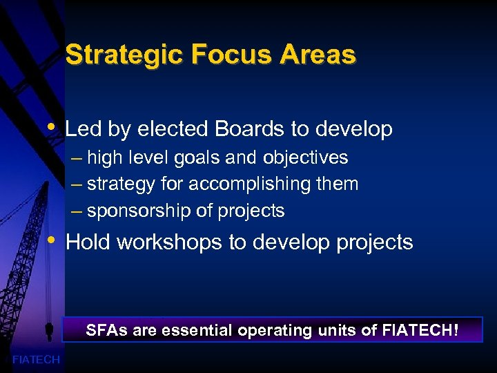 Strategic Focus Areas • Led by elected Boards to develop – high level goals