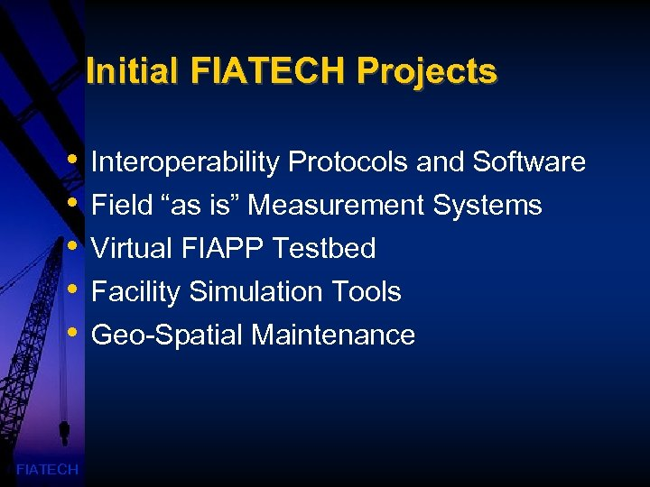"""Initial FIATECH Projects • • • FIATECH Interoperability Protocols and Software Field """"as is"""""""