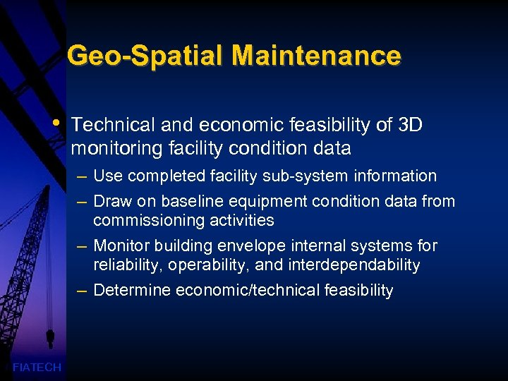 Geo-Spatial Maintenance • Technical and economic feasibility of 3 D monitoring facility condition data