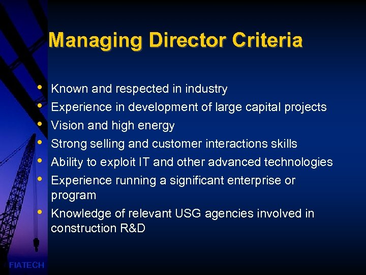 Managing Director Criteria • • • Known and respected in industry Experience in development