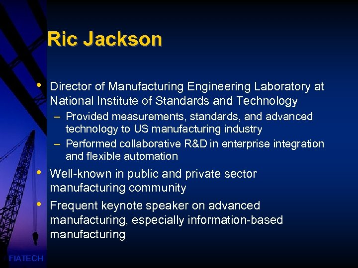 Ric Jackson • Director of Manufacturing Engineering Laboratory at National Institute of Standards and