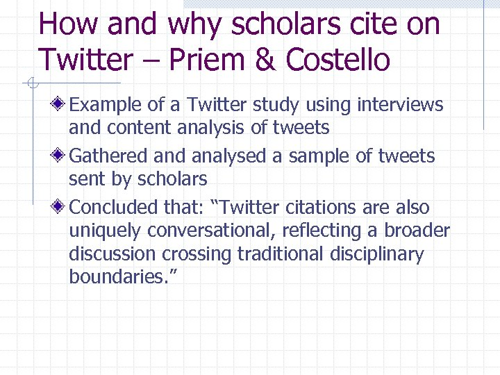 How and why scholars cite on Twitter – Priem & Costello Example of a