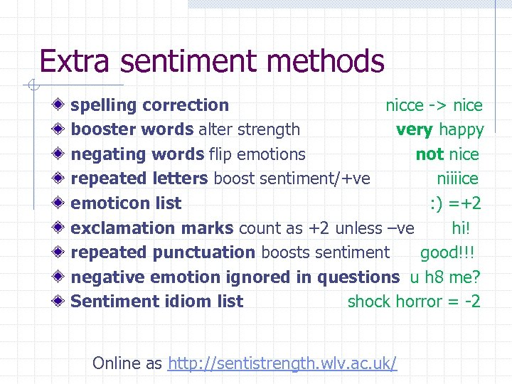 Extra sentiment methods spelling correction nicce -> nice booster words alter strength very happy