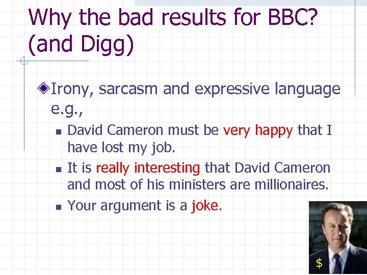 Why the bad results for BBC? (and Digg) Irony, sarcasm and expressive language e.