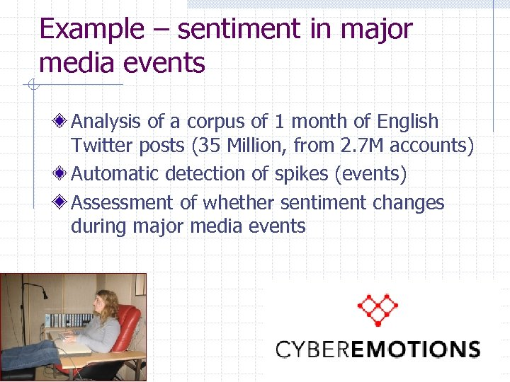 Example – sentiment in major media events Analysis of a corpus of 1 month