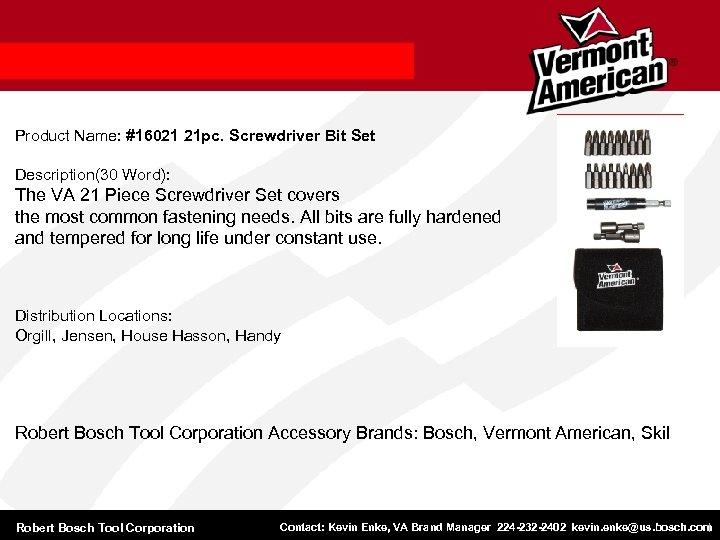 Product Name: #16021 21 pc. Screwdriver Bit Set Description(30 Word): The VA 21 Piece