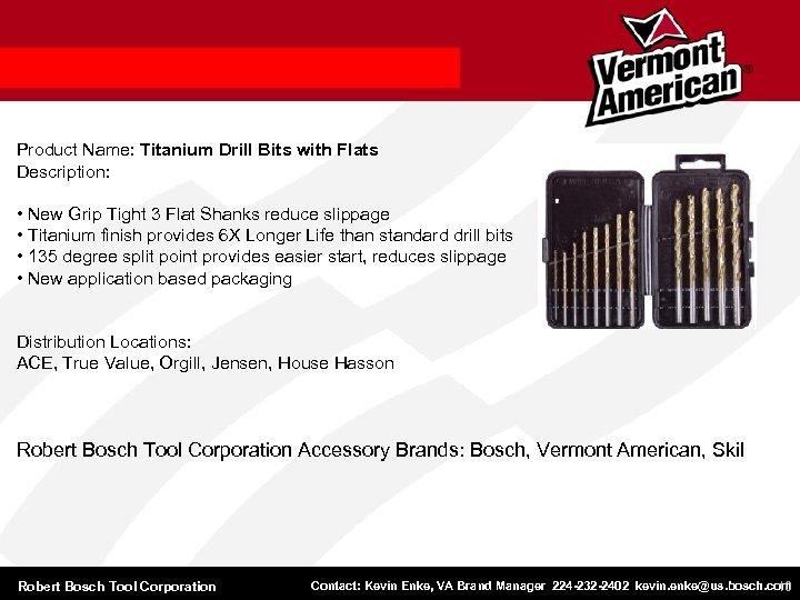 Product Name: Titanium Drill Bits with Flats Description: • New Grip Tight 3 Flat