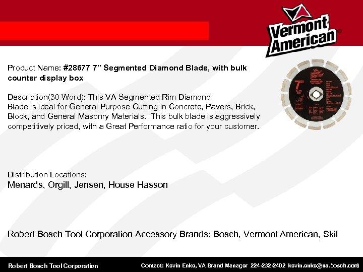 "Product Name: #28677 7"" Segmented Diamond Blade, with bulk counter display box Description(30 Word):"