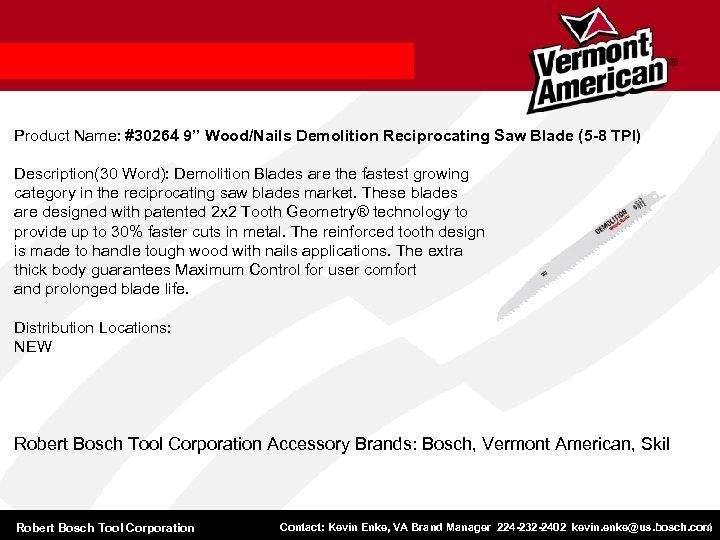 "Product Name: #30264 9"" Wood/Nails Demolition Reciprocating Saw Blade (5 -8 TPI) Description(30 Word):"