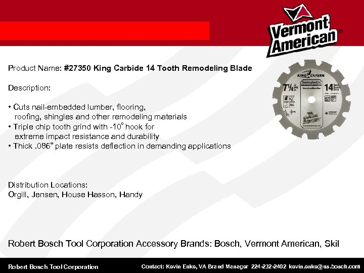 Product Name: #27350 King Carbide 14 Tooth Remodeling Blade Description: • Cuts nail-embedded lumber,