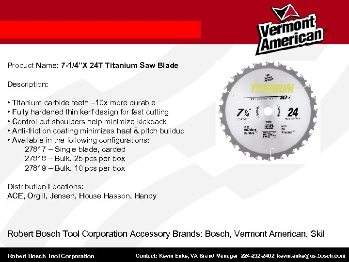 "Product Name: 7 -1/4""X 24 T Titanium Saw Blade Description: • Titanium carbide teeth"