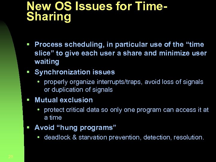New OS Issues for Time. Sharing § Process scheduling, in particular use of the