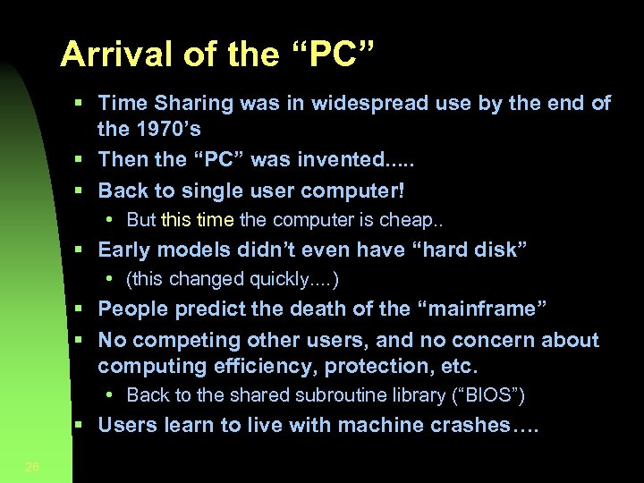 """Arrival of the """"PC"""" § Time Sharing was in widespread use by the end"""