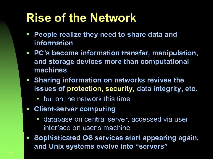 Rise of the Network § People realize they need to share data and information