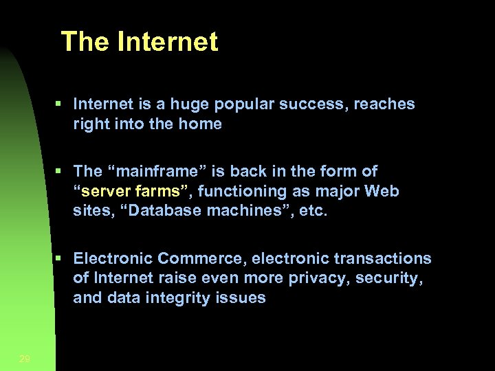 The Internet § Internet is a huge popular success, reaches right into the home